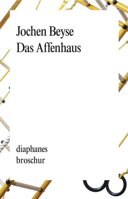 Beyse, Jochen: Das Affenhaus