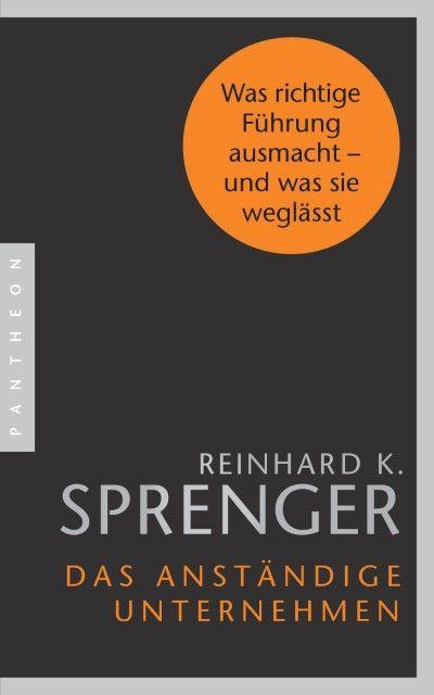 Sprenger, Reinhard K: Das anständige Unternehmen