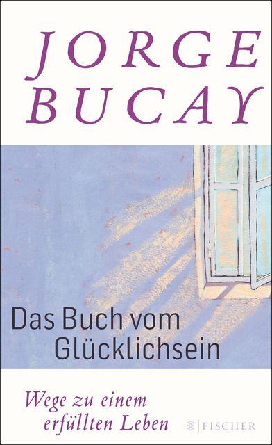 Bucay, Jorge: Das Buch vom Glücklichsein