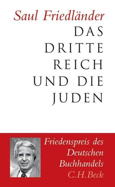 Friedländer, Saul: Das Dritte Reich und die Juden