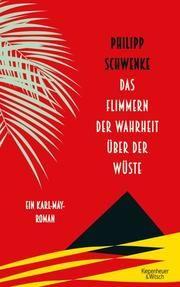 Schwenke, Phillip: Das Flimmern der Wahrheit über der Wüste