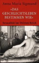 Sigmund, Anna M: 'Das Geschlechtsleben bestimmen wir'