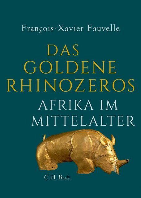 Fauvelle, François-Xavier: Das goldene Rhinozeros