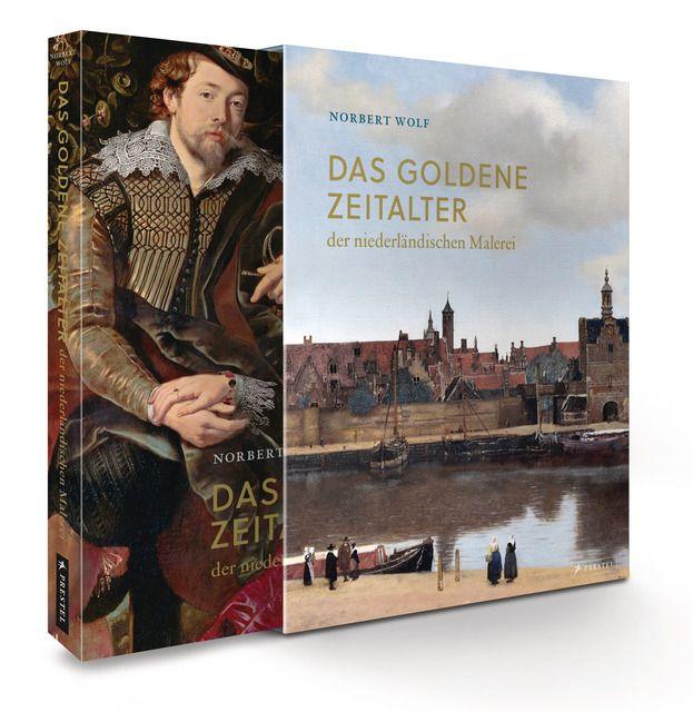 Wolf, Norbert: Das Goldene Zeitalter der niederländischen Malerei im 17. Jahrhundert
