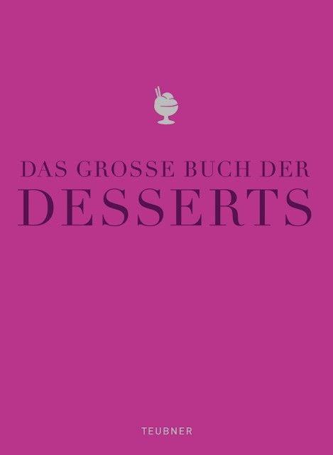 : Das große Buch der Desserts