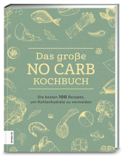 : Das große No Carb-Kochbuch