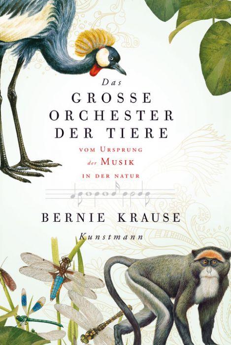 Krause, Bernie: Das große Orchester der Tiere