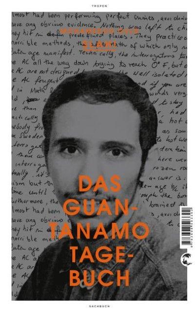 Slahi, Mohamedou Ould: Das Guantanamo-Tagebuch