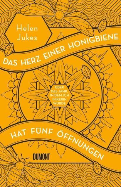 Jukes, Helen: Das Herz einer Honigbiene hat fünf Öffnungen