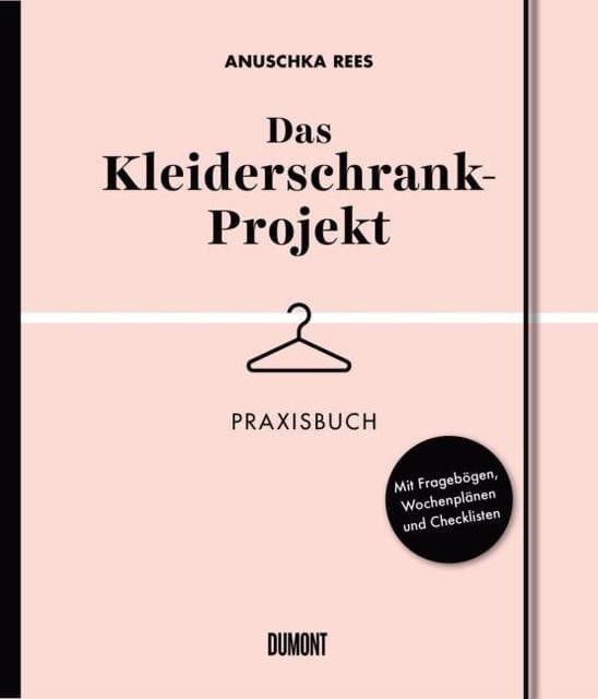 Rees, Anuschka: Das Kleiderschrank-Projekt. Praxisbuch