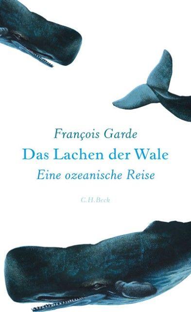 Garde, François: Das Lachen der Wale