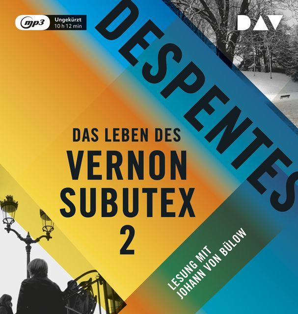 Despentes, Virginie: Das Leben des Vernon Subutex 2