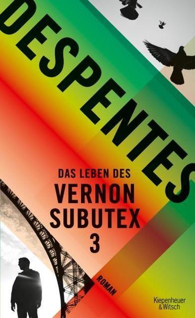 Despentes, Virginie: Das Leben des Vernon Subutex 3