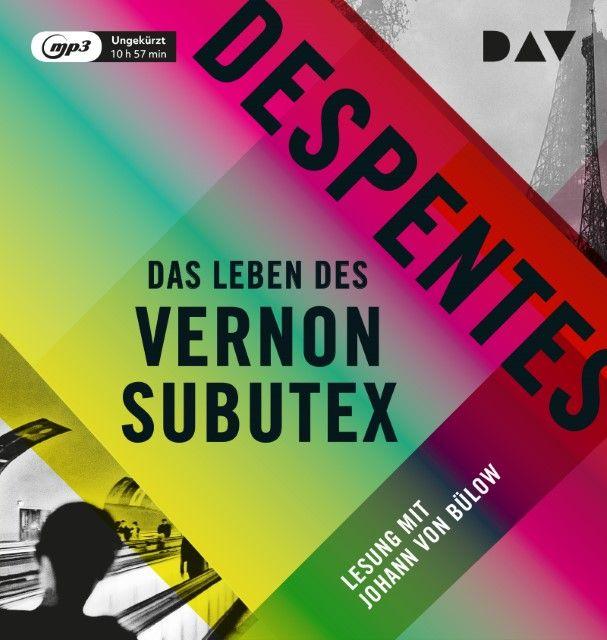 Despentes, Virginie: Das Leben des Vernon Subutex