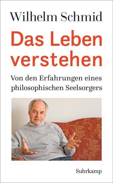 Schmid, Wilhelm: Das Leben verstehen