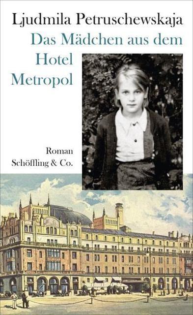 Petruschewskaja, Ljudmila: Das Mädchen aus dem Hotel Metropol