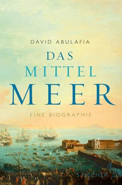 Abulafia, David: Das Mittelmeer
