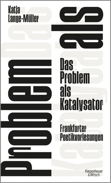 Lange-Müller, Katja: Das Problem als Katalysator