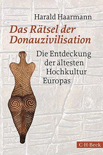 Haarmann, Harald: Das Rätsel der Donauzivilisation