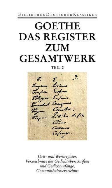 Goethe, Johann Wolfgang: Das Register zum Gesamtwerk von Johann Wolfgang Goethe