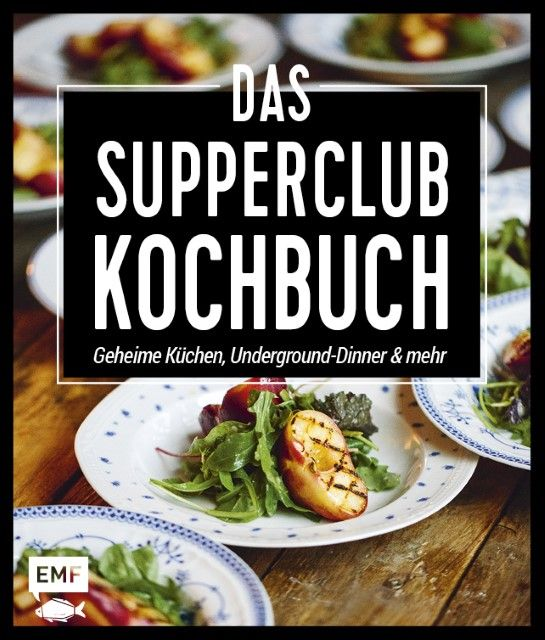Lagoda, Martin: Das Supperclub-Kochbuch