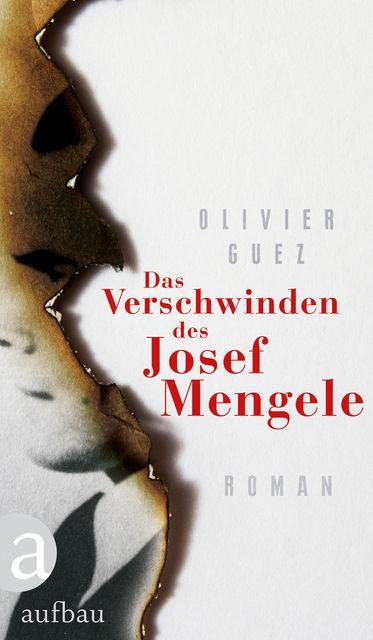 Guez, Olivier: Das Verschwinden des Josef Mengele