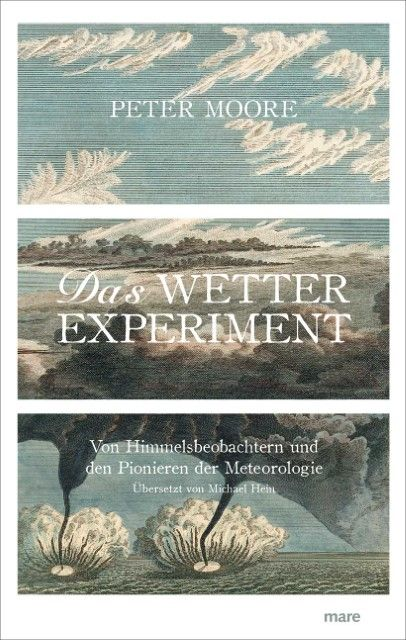 Moore, Peter: Das Wetter-Experiment