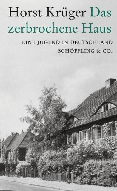 Krüger, Horst: Das zerbrochene Haus