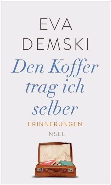 Demski, Eva: Den Koffer trag ich selber