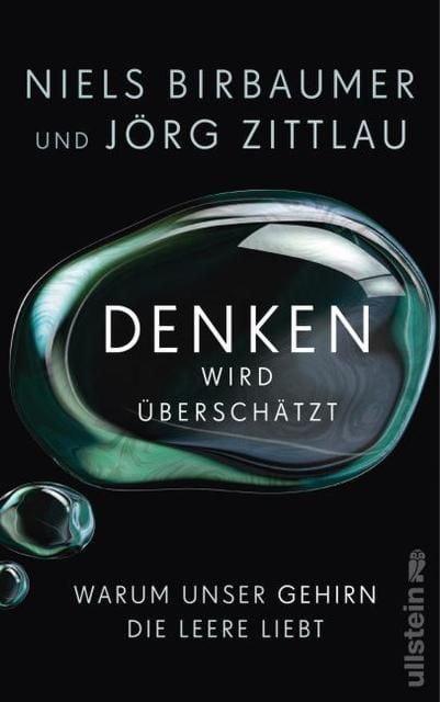 Birbaumer, Niels/Zittlau, Jörg: Denken wird überschätzt