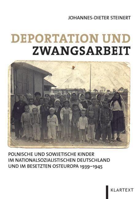 Steinert, Johannes-Dieter: Deportation und Zwangsarbeit