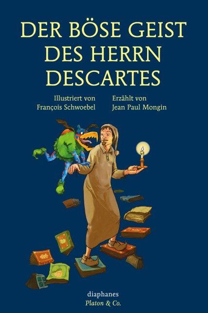 Mongin, Jean Paul: Der böse Geist des Herrn Descartes