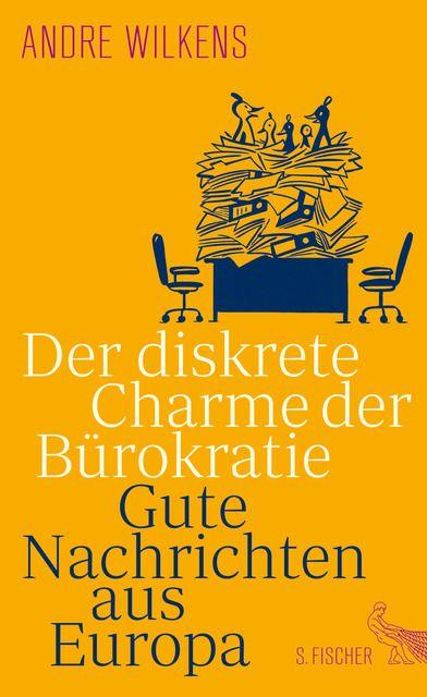 Wilkens, Andre: Der diskrete Charme der Bürokratie