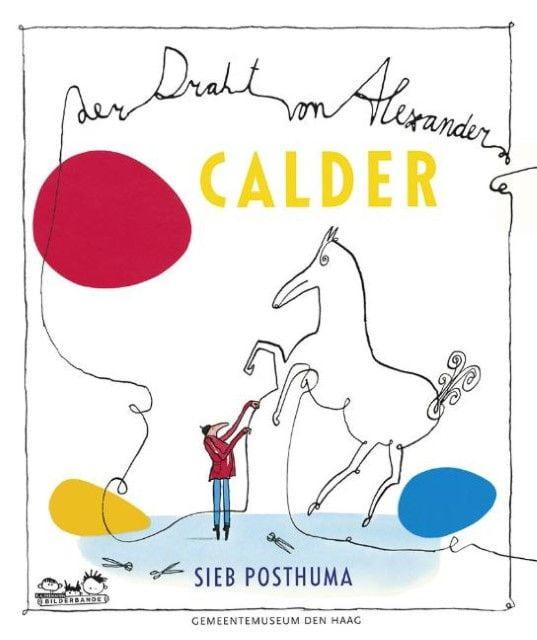 Posthuma, Sieb: Der Draht von Alexander Calder