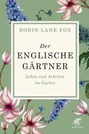 Lane Fox, Robin: Der englische Gärtner