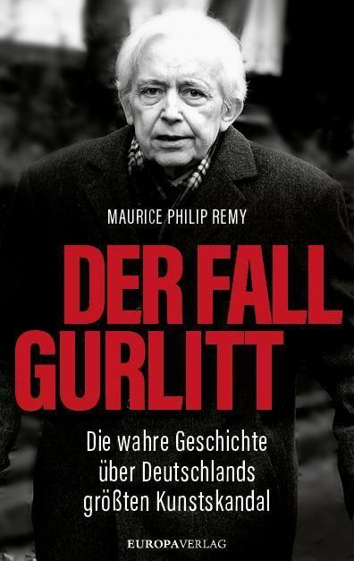 Remy, Maurice Philip: Der Fall Gurlitt