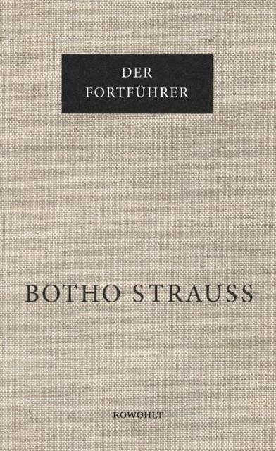 Strauß, Botho: Der Fortführer