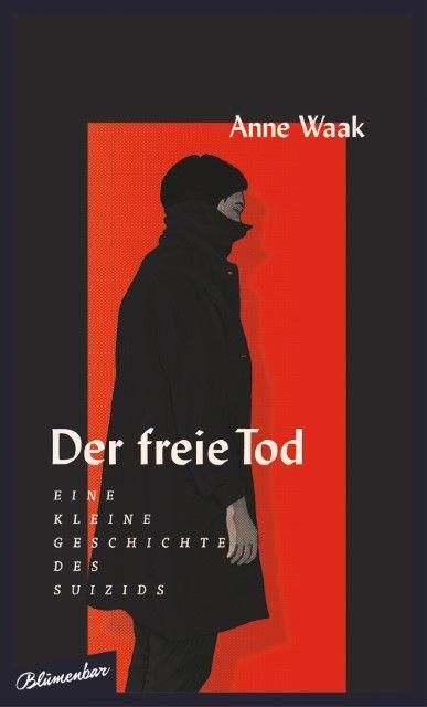 Waak, Anne: Der freie Tod