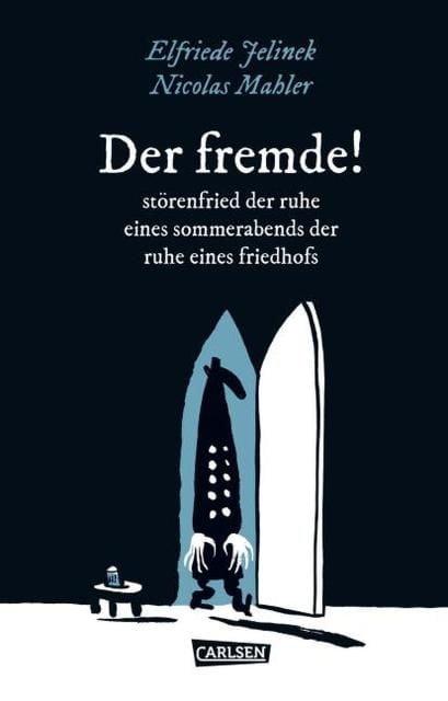 Mahler, Nicolas/Jelinek, Elfriede: DER FREMDE! störenfried der ruhe eines sommerabends der ruhe eines friedhofs