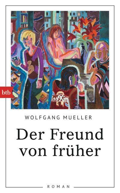 Mueller, Wolfgang: Der Freund von früher