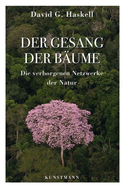 Haskell, David G: Der Gesang der Bäume