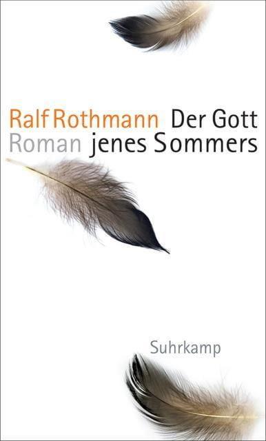 Rothmann, Ralf: Der Gott jenes Sommers
