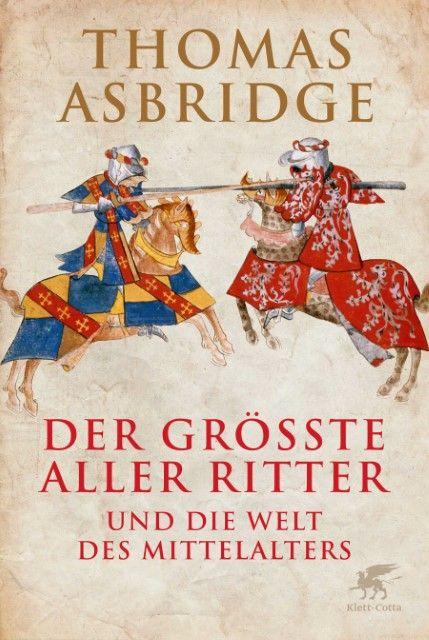 Asbridge, Thomas: Der größte aller Ritter