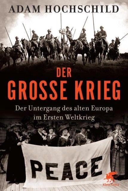 Hochschild, Adam: Der Große Krieg