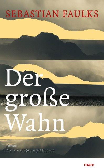 Faulks, Sebastian: Der große Wahn