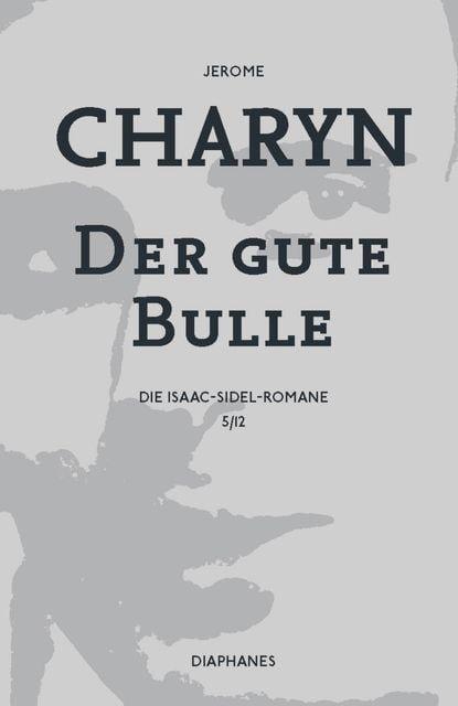 Charyn, Jerome: Der gute Bulle