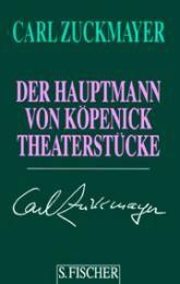 Zuckmayer, Carl: Der Hauptmann von Köpenick