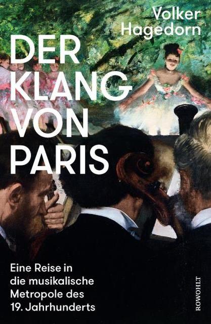 Hagedorn, Volker: Der Klang von Paris