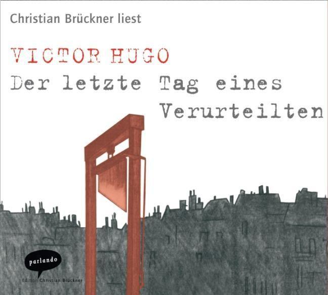 Hugo, Victor: Der letzte Tag eines Verurteilten