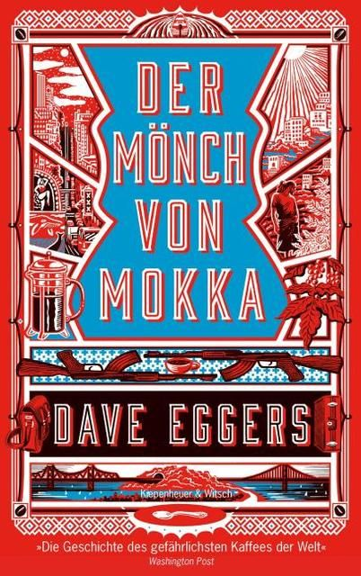 Eggers, Dave: Der Mönch von Mokka